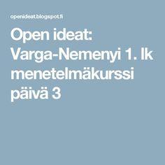 Open ideat: Varga-Nemenyi 1. lk menetelmäkurssi päivä 3 Numbers 1 10, Education, School, Maths, Schools, Teaching, Onderwijs, Learning