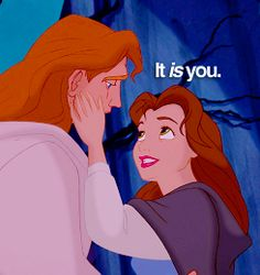 *ADAM/THE BEAST & BELLE ~ Beauty and the Beast, 1991....It is you