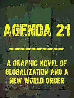 Agenda 21: A Graphic Novel of Globalization and a New Wor... https://www.amazon.com/dp/B01KSG2W10/ref=cm_sw_r_pi_dp_x_-y-DybBBP0BGZ