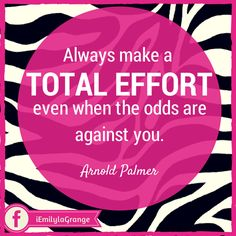 ❝Always make a total effort, even when the odds are against you.❞  - Arnold Palmer  #Quotes #Inspiration #Motivation #WAHM #WorkFromHome