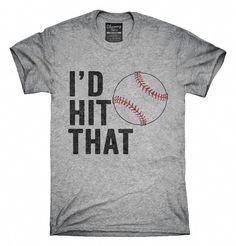 2363833119254 I d Hit That Funny Baseball Softball T-Shirt