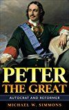 Free Kindle Book -   Peter The Great: Autocrat And Reformer
