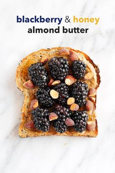 Blackberry & honey almond butter breakfast toast + healthy toast toppings!