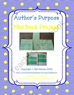 For this activity, students create mini booklets that show their understanding of author's purpose. This activity reaches the higher DOK (depth of knowledge) levels because students are differentiating between the types of author's purposes, AND actually creating samples! Students get to be the author!!