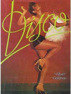 Disco – Albert Goldman, 1978 | DJhistory.com