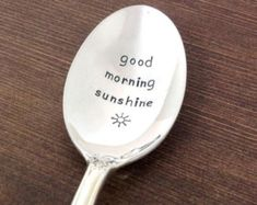 Good morning sunshine spoon, handstampd spoon, Vintage Silverware, coffee spoon, anniversary gift for her, gift under 20, stamped spoon