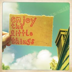 enjoy the little things, $3.50