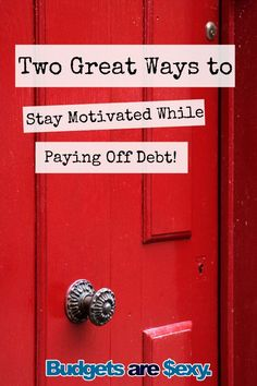 Two super motivating ways to pay off debt!