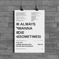 """The 1975 - """"I Always Wanna Die (Sometimes)"""" Poster The 1975 Lyrics, Song Lyrics, The 1975 Merch, The 1975 Poster, Xmas Wishes, Found Art, Concert Tickets, Twenty One Pilots, Book Quotes"""