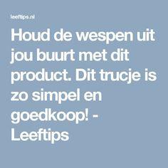 Houd de wespen uit jou buurt met dit product. Dit trucje is zo simpel en goedkoop! - Leeftips Housekeeping, Good To Know, Life Hacks, Blond Amsterdam, Projects To Try, Clever, Mugs, Soda, Saving Money