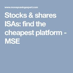 Stocks & shares ISAs: find the cheapest platform - MSE