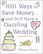 """1001 Ways to Save Money . . . and Still Have a Dazzling Wedding"" by Sharon Naylor."