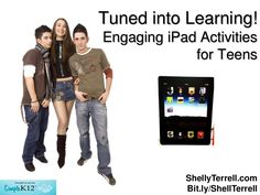 Engaging ipad activities for teens by Shelly Terrell via Slideshare Activities For Teens, Mobile Learning, Ipads, Classroom Management, Middle School, Literacy, Teacher, Student, Technology