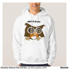 Shop Editable Oldrich The Owl Hoodie created by McLaughlin_Gifts. Owl Hoodie, Stylish Hoodies, High Society, How To Become, Mens Fashion, Sweaters, Shopping, Style, Moda Masculina