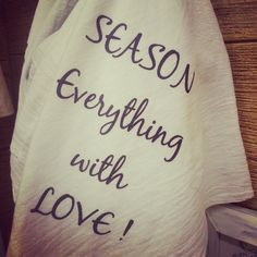 Season everything with love, Dish Towel. Who doesnt love a personalized towel for their kitchen. www.phonicdesigns...