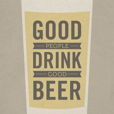 Good People Drink Good Beer  by Kevin Lucius