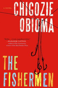 The Fishermen by Chigozie Obioma – March 3 | 27 Brilliant Books You Must Read This Winter