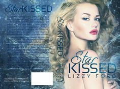 Coming soon! Lizzy Ford's new book - Star Kissed. Only $0.99 for the first 4 days of release!