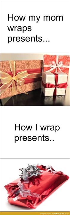 Actually it's opposite. I always draw present wrapping duty bc I wrap them so neatly.