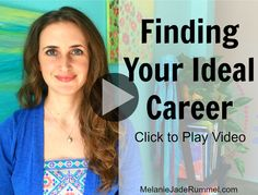 Guidance from Spirit Guides to help you discover your ideal career http://melaniejaderummel.com/video-finding-your-ideal-career/