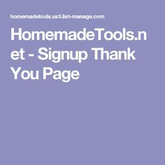HomemadeTools.net - Signup Thank You Page