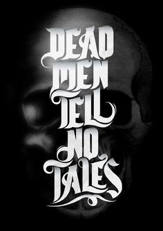 Indeed they do not. Unless, of course, it's a ship full of undead skeleton pirates. Then they tell lots of tales.