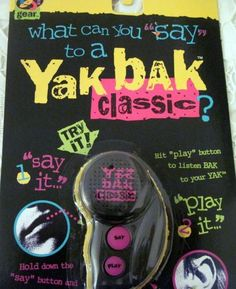 Yak Bak!! lol 90's Kid
