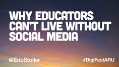 Why Educators Can't Live Without Social Media // Speaker Deck