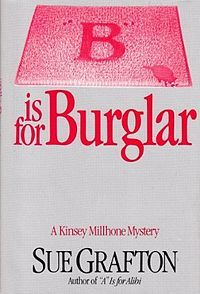 """""""B"""" Is for Burglar is the second novel in Sue Grafton's """"Alphabet"""" series of mystery novels and features Kinsey Millhone, a private eye based in Santa Teresa, California"""