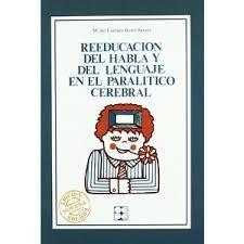 Reeducación del habla y del lenguaje en el paralitico cerebral /Ma Carmen Busto Barcos.   Edición:  2a ed. Madrid : Ciencias de la Educación Preescolar y Especial, D.L. 1984. http://absysnetweb.bbtk.ull.es/cgi-bin/abnetopac?TITN=107949