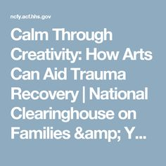 Calm Through Creativity: How Arts Can Aid Trauma Recovery | National Clearinghouse on Families & Youth