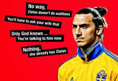 20 Most Ridiculous Quotes by Zlatan Ibrahimovic Zlatan Quotes, Ridiculous Quotes, Soccer News, Soccer Quotes, World Cup 2014, Sport Man, Got Him, Amazing Quotes, Role Models