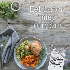 Eet beter, niet minder.  #verandering #motivatie #afvallen