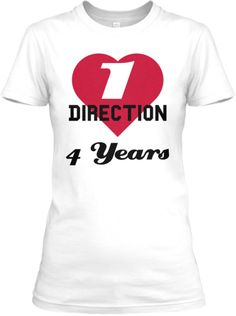 I Love One Direction in 4 Years   Teespring