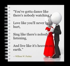 You`ve gotta dance! William W. Purkey
