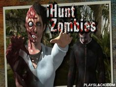 IHunt Zombies  Android Game - playslack.com , In the game iHunt zombiesyou will become an actual rifleman changing  the world of deradful zombies.
