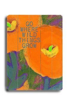 Go Where Wild Things Grow Vintage Wood Sign #rosenberryrooms