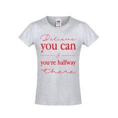 Positief tshirt believe you can | vanSHIRTJEtotSHIRTJE