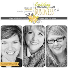 Building A Creatively Made Business 2.0, Jeanne Oliver, Marianne Parsons & Jennifer Rizzo