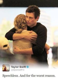 Taylor Swift and Cory Monteith :'( RIP baby thank you for being so inspiring <3