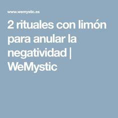 2 rituales con limón para anular la negatividad | WeMystic