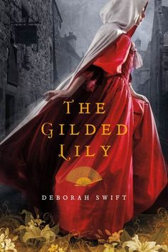 Amazon.com: The Gilded Lily: A Novel eBook: Deborah Swift: Kindle Store