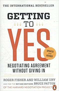 Getting to Yes: Negotiating Agreement Without Giving In: Roger Fisher, William L. Ury, Bruce Patton: 8601420133235: Amazon.com: Books
