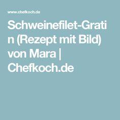 Schweinefilet-Gratin (Rezept mit Bild) von Mara   Chefkoch.de