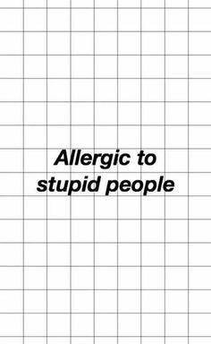 Alérgica a la gente estúpida
