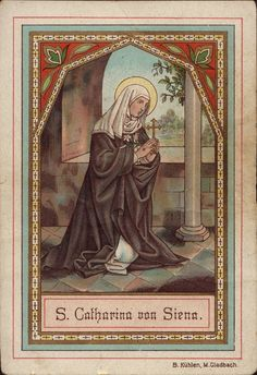 St. Catherine of Siena, Doctor of the Church, Ora Pro Nobis!