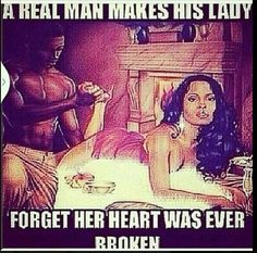 A real man makes her a lady