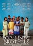 Born Into Brothels (2004) British filmmaker Zana Briski's Oscar-winning documentary is a portrait of several unforgettable children who live in Calcutta's red-light district, where their mothers work as prostitutes to ensure their survival. Spurred by the kids' fascination with her camera, Briski decides to teach them photography. As they begin to look at and record their world through new eyes, the kids awaken to their own talents and sense of worth.