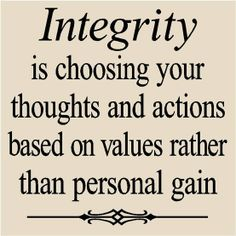 INTEGRITY is choosing your thoughts and actions based on values rather than personal gain. / Wisdom / Words to Live By Quotes Thoughts, Life Quotes Love, Great Quotes, Quotes To Live By, Me Quotes, Motivational Quotes, Inspirational Quotes, Worth Quotes, Quotes About Karma