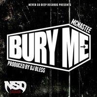"McNastee - ""Bury Me"" by nsddigital on SoundCloud"